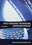 Project Management for Engineering, Business and Technology