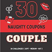 30 naughty coupons couple: 30 naughty love vouchers to offer for your man or woman | 30 sexy romantic challenges valentine's day gift or christmas | Sexy coupons erotic for him and her vouchers with erotic games | to spice up your life couple