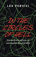 In the Circles of Hell: Stories from Victims of Communist Dictatorship