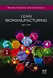 Lean Biomanufacturing: Creating Value Through Innovative Bioprocessing Approaches (Woodhead Publishing Series in Biomedicine) by Nigel J. Smart (12-Jul-2013) Hardcover
