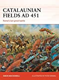 Catalaunian Fields AD 451: Rome's last great battle (Campaign Book 286)