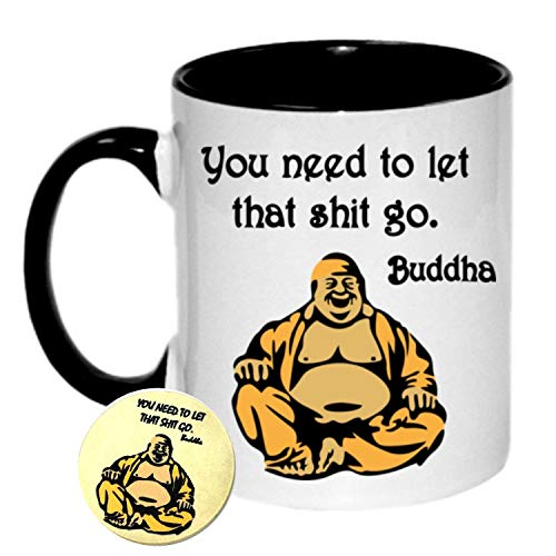 You Need to Let That Sht Go -Buddha Coffee Mug and Recovery Chip