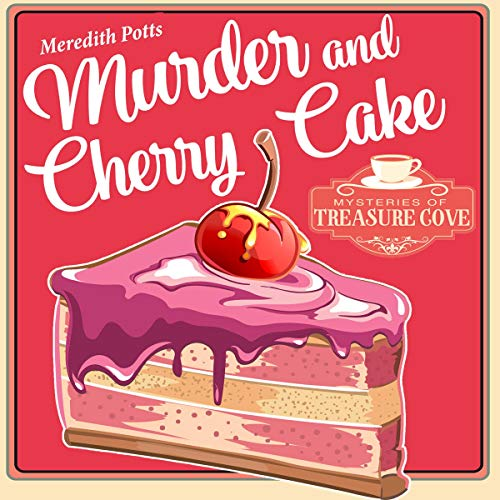 Murder and Cherry Cake     Mysteries of Treasure Cove, Book 5              By:                                                                                                                                 Meredith Potts                               Narrated by:                                                                                                                                 Carrie Burgess                      Length: 3 hrs     1 rating     Overall 4.0