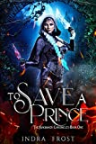 To Save a Prince (The Kingmaker Chronicles)