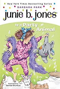 Junie B. Jones #10: Junie B. Jones Is a Party Animal by [Barbara Park, Denise Brunkus]