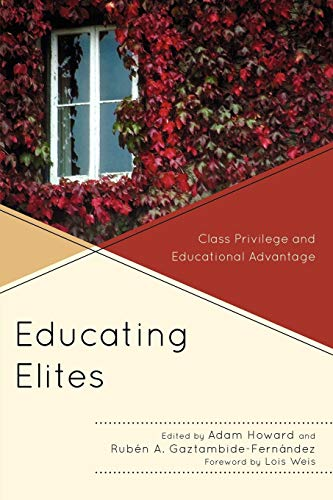 Educating Elites Class Privilege And Educational Advantage