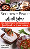 """Recipes For Peace"" - Vegan Cookbook Based On The Traditional Middle Eastern Cuisine – Bilingual English and Arabic Recipe Book – Delicious And Healthy Plant Based Cookbook And Low Fat Dishes"