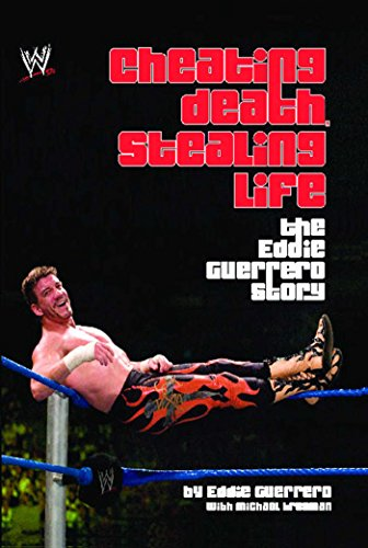 Cheating Death, Stealing Life: The Eddie Guerrero Story (WWE) (English Edition)