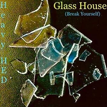 Glass House (Break Yourself)