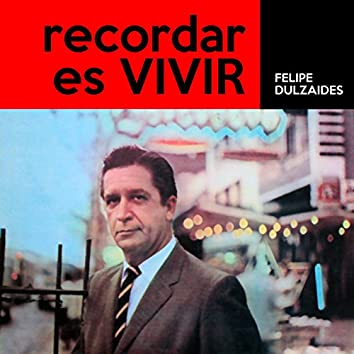 Recordar Es Vivir (Remasterizado)