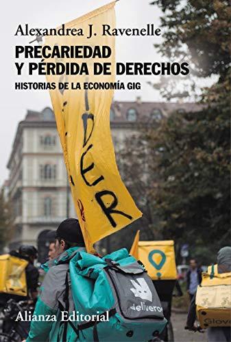 Book's Cover of Precariedad y pérdida de derechos: Historias de la economía gig (Alianza Ensayo) Versión Kindle