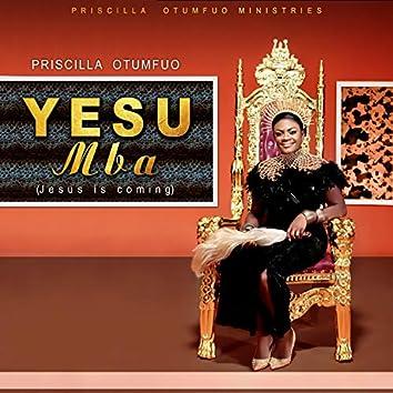Yesu Mba (Jesus Is Coming)