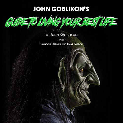 John Goblikon's Guide to Living Your Best Life cover art
