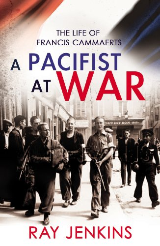 A Pacifist At War: The Silence of Francis Cammaerts (English Edition)