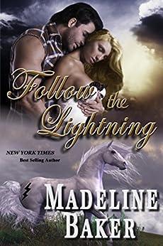 Follow The Lightning by [Madeline Baker]
