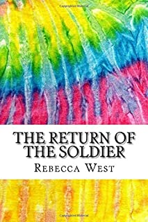 The Return of the Soldier: Includes MLA Style Citations for Scholarly Secondary Sources, Peer-Reviewed Journal Articles an...