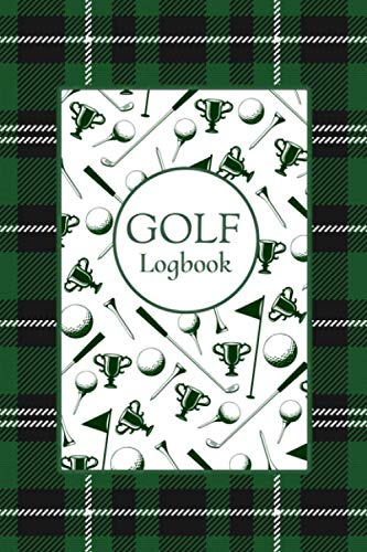 Golf Logbook: Club Yardage Chart, Golfing Handicap and Stats Log Book, Progress Tracker Journal, Scorecard, Gift for Golfer, 6 x 9 inches, 120 pages