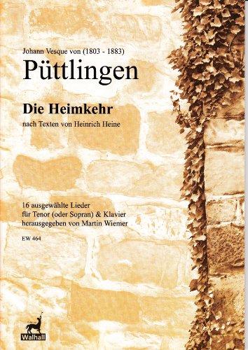 De thuiskeer. Volgens teksten van Heinrich Heine. Band I: 16 geselecteerde liedjes voor tenor (sopraan) en piano (feest)