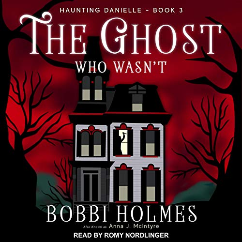 The Ghost Who Wasn't Audiobook By Bobbi Holmes, Anna J. McIntyre cover art