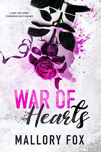 War Of Hearts: A Dark Bully High School Romance (Wicked Hearts At War Book 1)