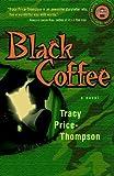 Black Coffee: A Novel (Strivers Row)