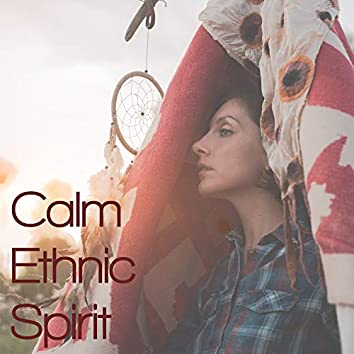 Calm Ethnic Spirit – Native American Sounds for Deep Relax