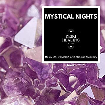 Mystical Nights - Music For Insomnia And Anxiety Control
