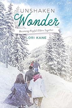Unshaken Wonder: Becoming Playful Elders Together by [Lori Kane]