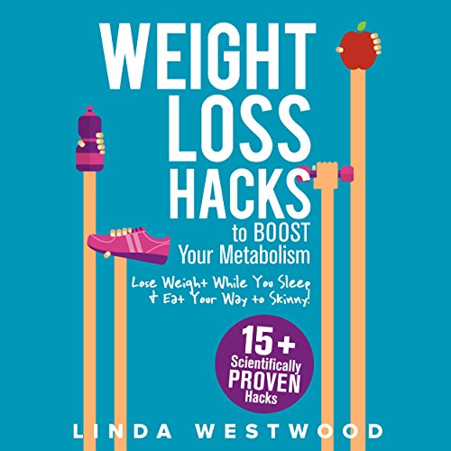 Weight Loss Hacks to Boost Your Metabolism audiobook cover art