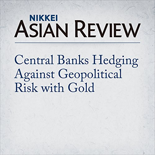 Central Banks Hedging Against Geopolitical Risk with Gold cover art
