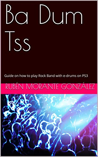 Ba Dum Tss: Guide on how to play Rock Band with e-drums on PS3