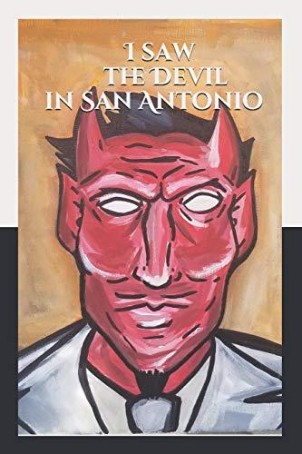 I saw the Devil in San Antonio