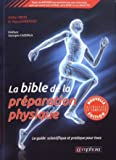 La Bible de la preparation physique - Le guide scientifique et pratique