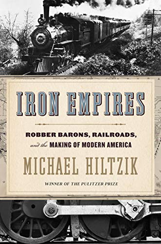 Image of Iron Empires: Robber Barons, Railroads, and the Making of Modern America