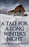 A Tale For A Long Winter's Night