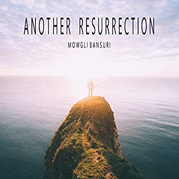 Another Resurrection