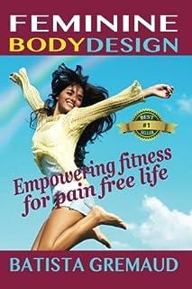 Feminine Body Design: Empowering fitness for pain free life