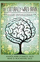 The Culturally-Wired Brain: Why Cultural Bridging is Critical For Learning and Understanding