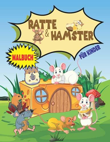 RATTE & HAMSTER Malbuch Für Kinder: Lustige Ratte und Hamster Malbuch für Kinder   Malvorlagen zum Stressabbau   Perfektes Geschenk für Kinder, die Ratte und Hamster lieben