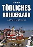 Tödliches Rheiderland. Ostfrieslandkrimi von  Elke Nansen