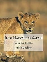 Ileri Hayvanlar Safari: boyama kitab? (Turkish Edition)
