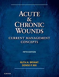 Acute and Chronic Wounds: Current Management Concepts, 5e by Ruth Bryant RN MS CWOCN (2016-04-19)