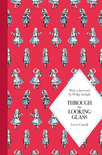 Through the Looking-Glass: and What Alice Found There (Alice's Adventures in Wonderland Book 2)