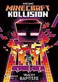 Minecraft - Kollision: Ein offizieller Minecraft-Roman