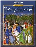 Trésors du temps Level 4, Workbook (GLENCOE FRENCH)