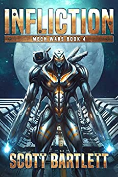 Infliction (Mech Wars Book 4) by [Scott Bartlett]