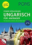 PONS Power-Sprachkurs Ungarisch für Anfänger: Der Intensivkurs mit Buch, CDs und Online-Tests
