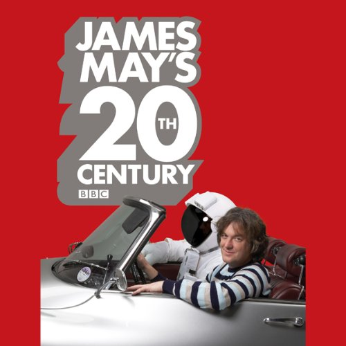 James May's 20th Century                   By:                                                                                                                                 James May,                                                                                        Phil Dolling                               Narrated by:                                                                                                                                 James May                      Length: 4 hrs and 32 mins     148 ratings     Overall 4.2