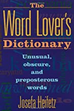 The Word Lover's Dictionary: Unusual, Obscure, and Preposterous Words