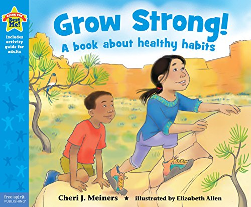 Grow Strong!: A book about healthy habits (Being the Best Me® Series)